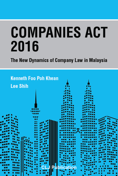Companies Act 2016 The New Dynamics Of Company Law In Malaysia Current Law Journal